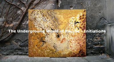 The Underground World of Psyche - Initiations